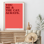 You, Me & The Cat Print