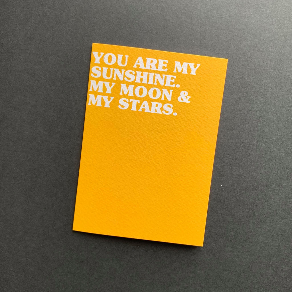 You Are My Sunshine. My Moon & My Stars Card
