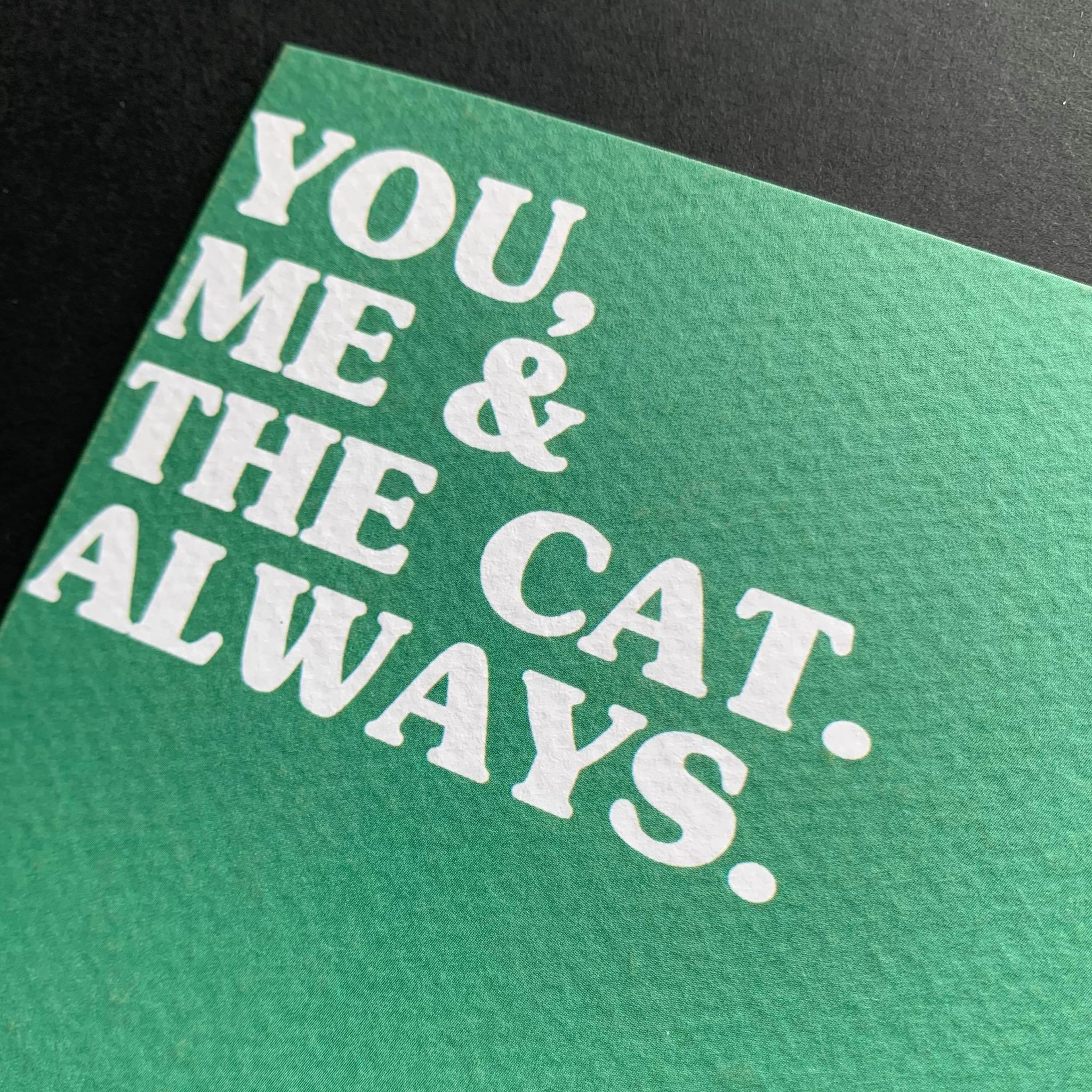 You. Me & The Cat. Always Card