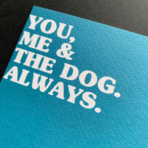 You. Me & The Dog. Always Card