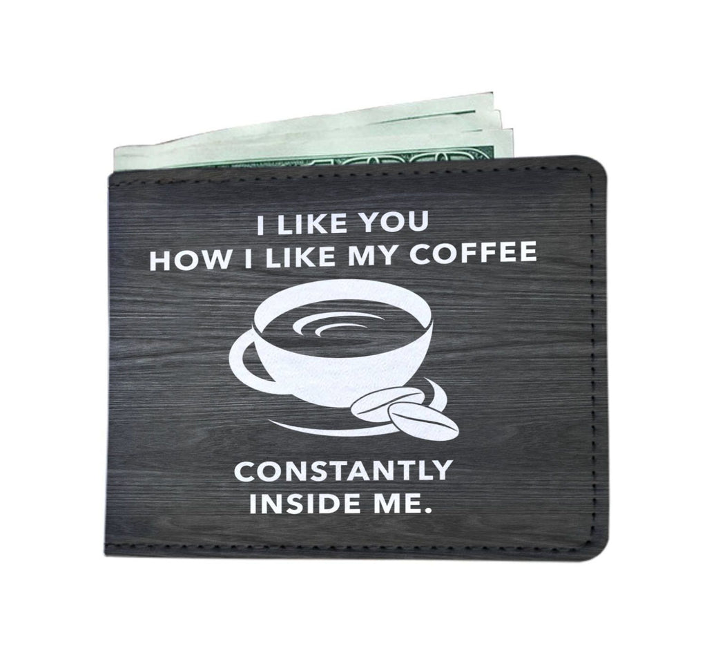 I Like You Like My Coffee - Wallet