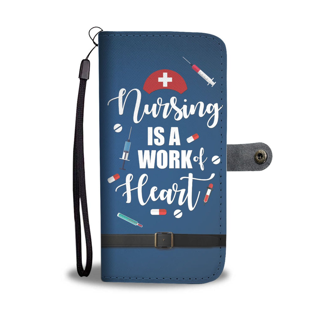 Nursing Is A Work Of Heart Wallet Phone Case