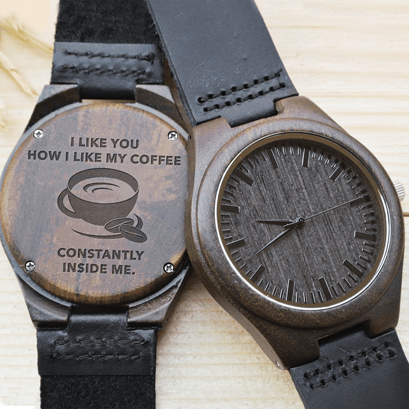I Like You Like My Coffee - Wood Watch