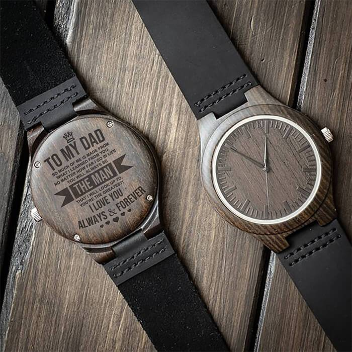 To Dad - The Man That I Will Look Up To - Wood Watch
