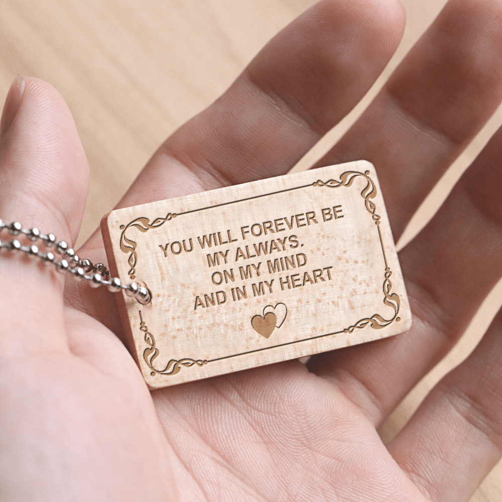 Forever Be My Always - Engraved Wooden Keepsake Tag