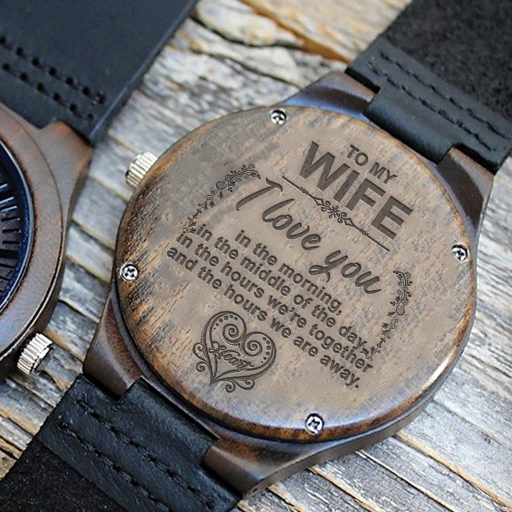 I Love You Always - My Wife - Wood Watch