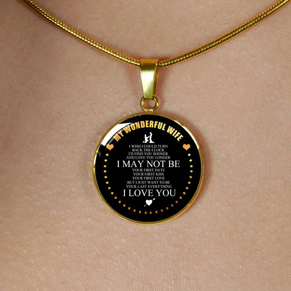 To My Wife - I'll Be Your Last Everything - Real 18k Gold Finish Pendant Necklace