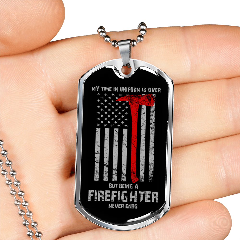 Being A Firefighter Never Ends - Dog Tag
