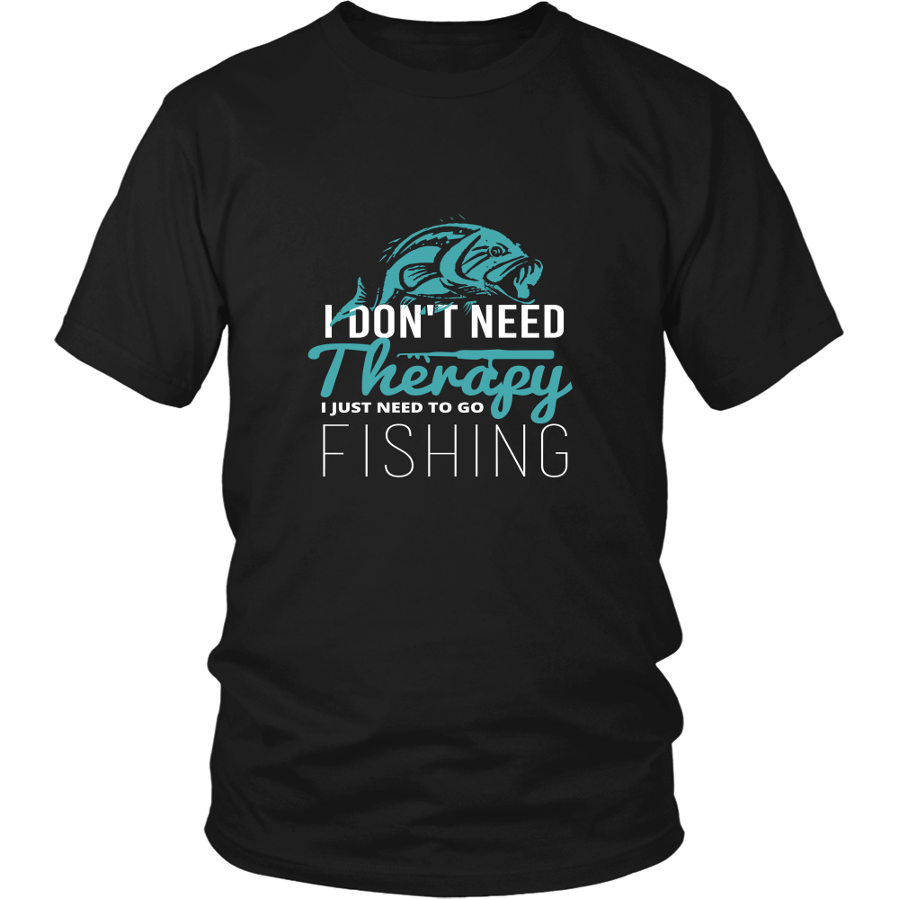 Limited Edition - I Don't Need Therapy I Just Need To Go Fishing 2