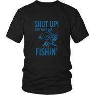 Limited Edition - Shut Up And Take Me Fishing