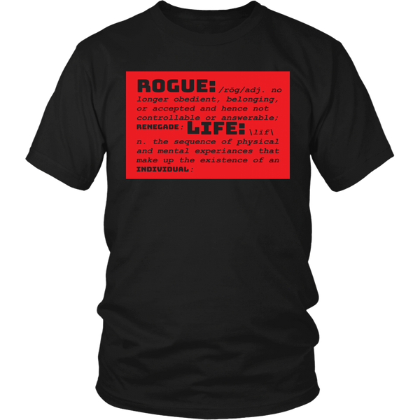 Rogue Life Defined Men's & Women's T's (black)