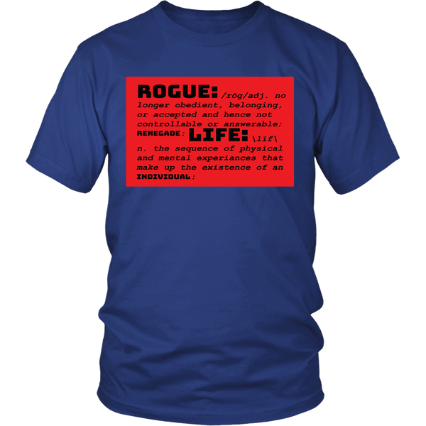 Rogue Life Defined Men's & Women's T's (colors)