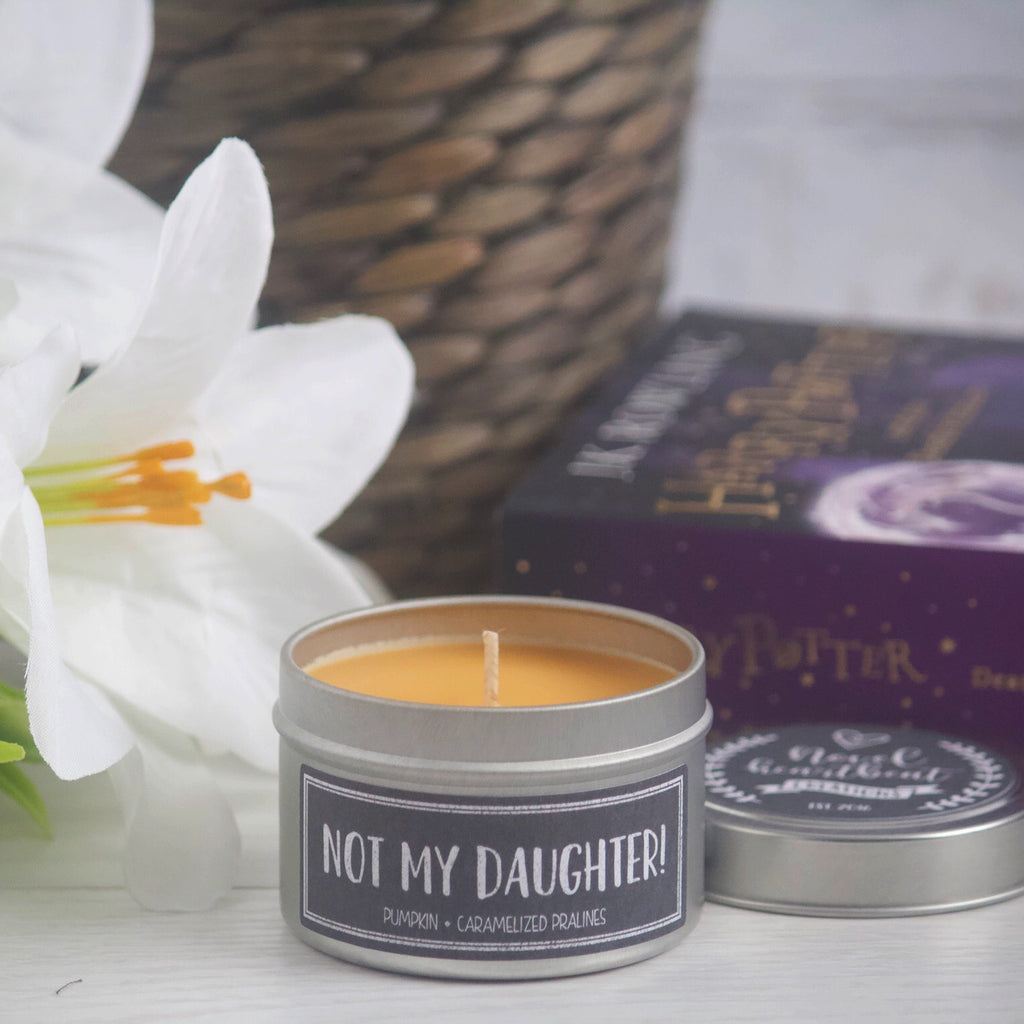 NOT MY DAUGHTER SOY CANDLE TIN INSPIRED BY MOLLY WEASLEY