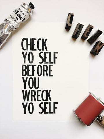 Check Yo Self Before You Wreck Yo Self - Letterpress Poster Wall Art Print 8 x 10