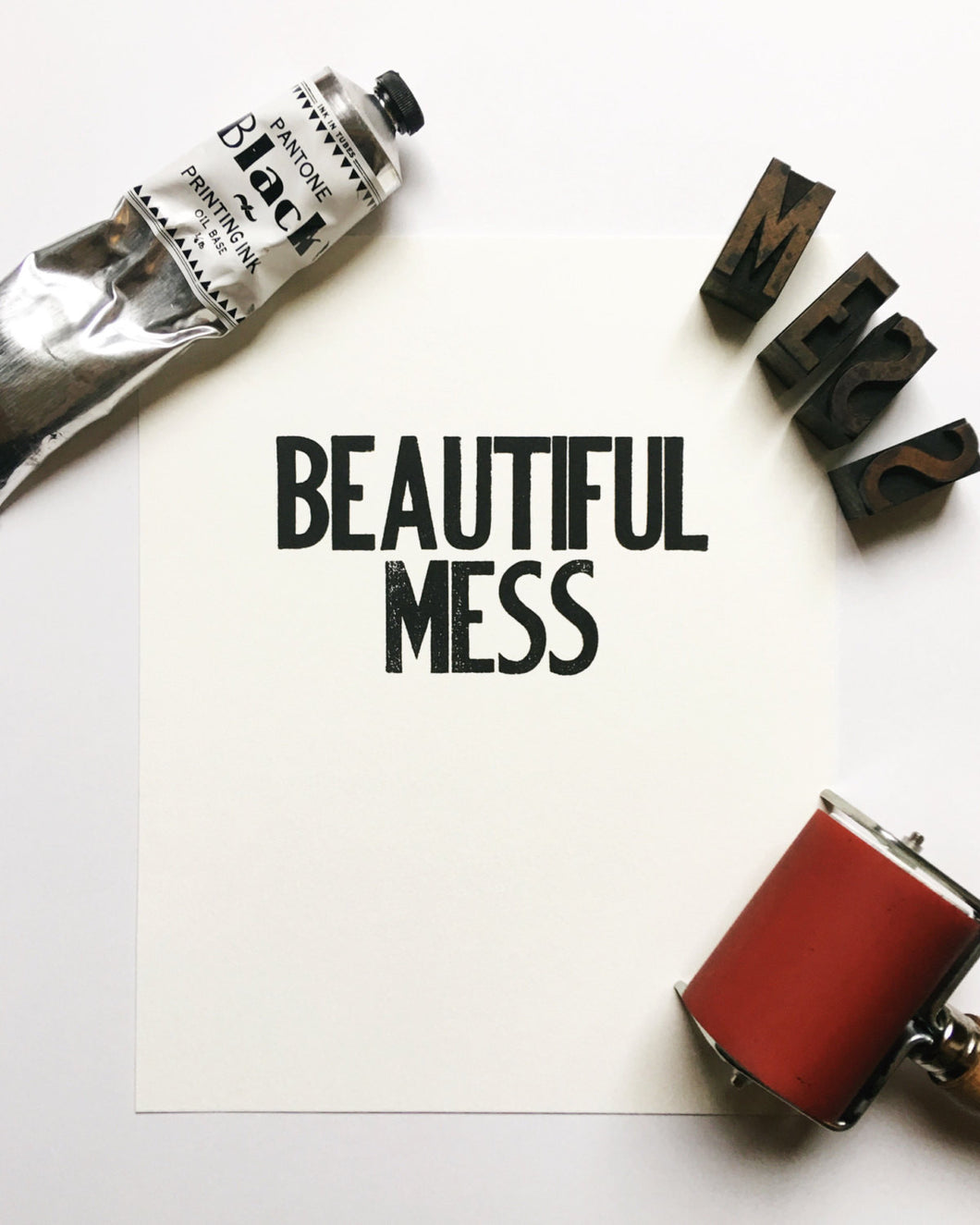 Beautiful Mess - Letterpress Poster Wall Art Print 8 x 10