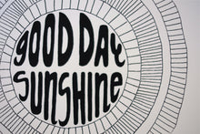 Load image into Gallery viewer, Good Day Sunshine -Limited Edition Screen Printed Poster Wall Art Print 11 x 14