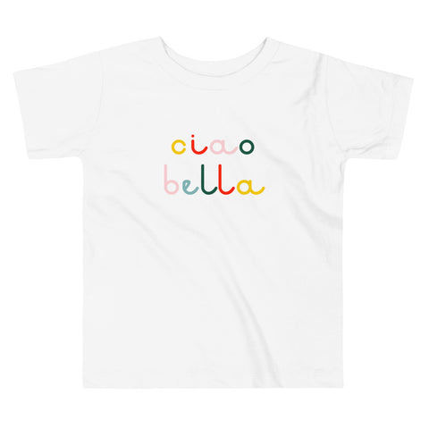 Ciao Bella - Toddler T-Shirt