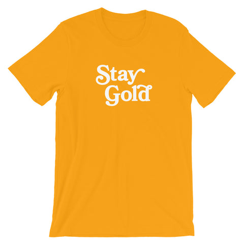 Stay Gold - Adult Unisex Tee