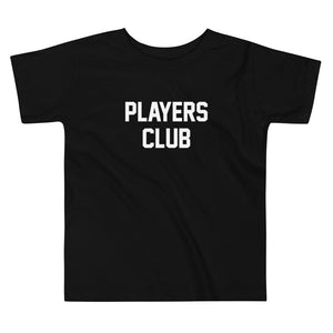 Players Club - Toddler T-Shirt