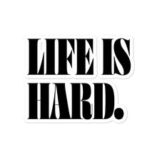 Load image into Gallery viewer, life is hard - sticker