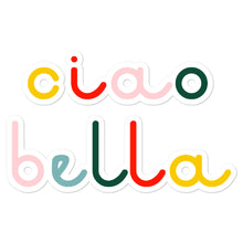 Load image into Gallery viewer, ciao bella - sticker