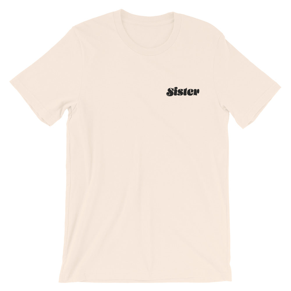 Sister - Adult Embroidered Unisex T-Shirt