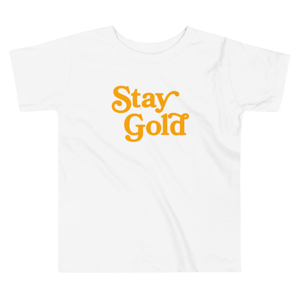 Stay Gold - Toddler T-Shirt