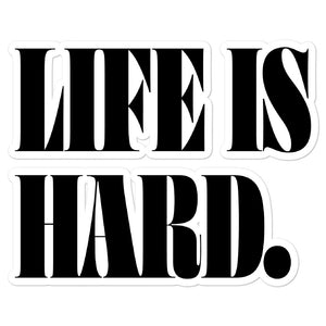 life is hard - sticker