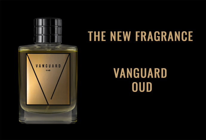 Introducing Vanguard Oud!
