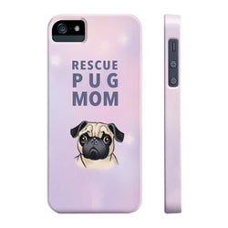 Slim Iphone 5/5s/5se Rescue Pug Mom
