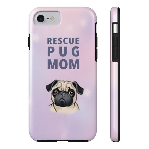 Tough iPhone 7 Rescue Pug Mom