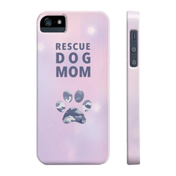 Slim Iphone 5/5s/5se Rescue Dog Mom