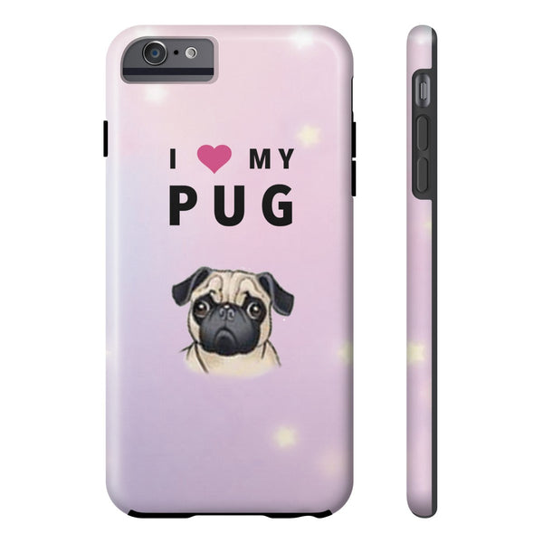 Tough Iphone 6/6s Plus I Love My Pug