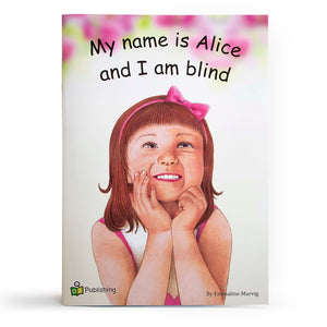 My name is Alice and i am blind Big Book (with FREE embossed braille alphabet poster)