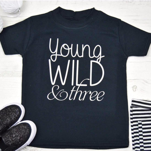 Third Birthday Shirt, Young Wild & Three Design - Cotton and Bloom