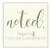 Noted Paperie & Invitation Coordination