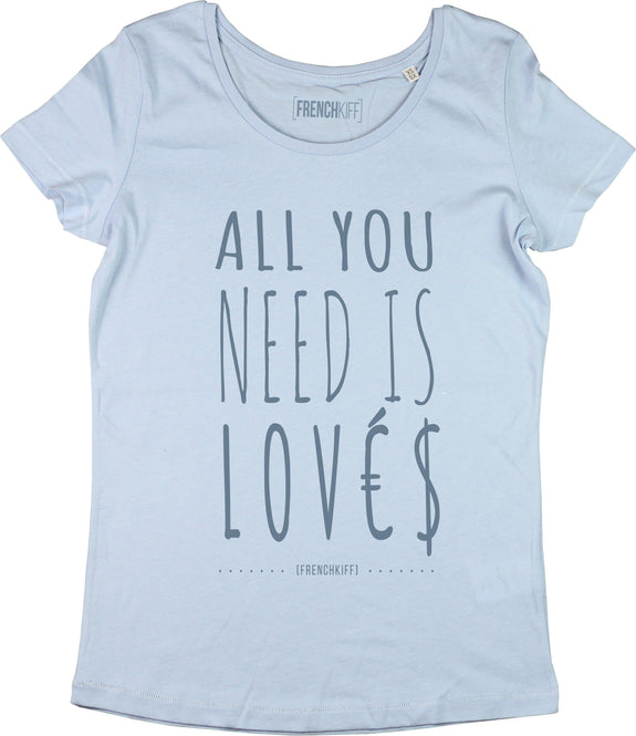 T-shirt Femme All you need is lovés Bleu pastel by [FRENCHKIFF]