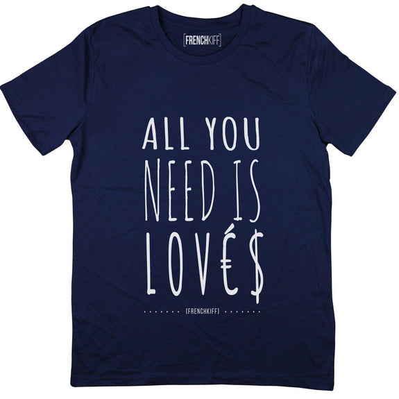 T-shirt All you need is lovés Bleu marine by [FRENCHKIFF]