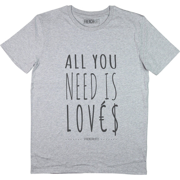 T-shirt All you need is lovés Gris sport by [FRENCHKIFF]