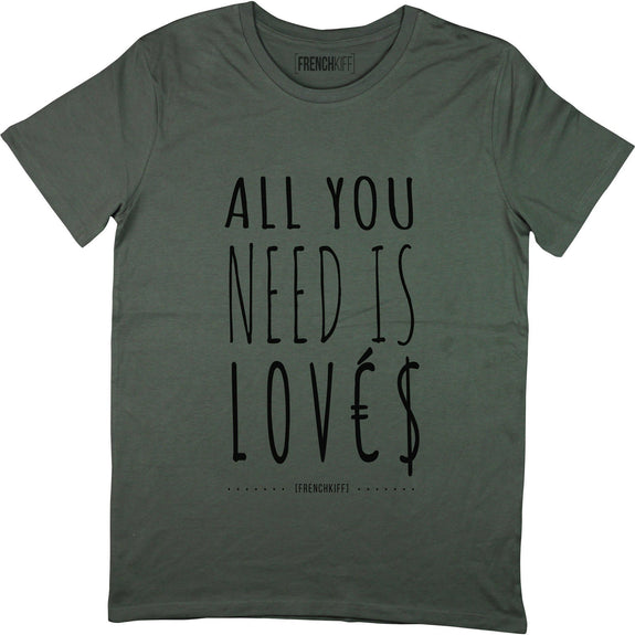 T-shirt All you need is lovés Kaki by [FRENCHKIFF]