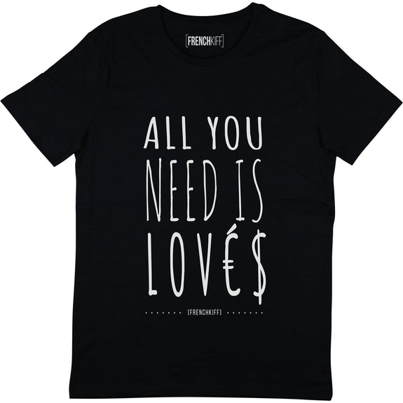 T-shirt All you need is lovés Noir by [FRENCHKIFF]