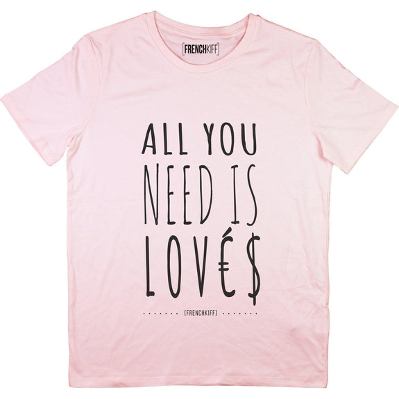 T-shirt All you need is lovés Rose by [FRENCHKIFF]