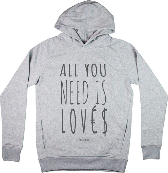 Sweat à capuche All you need is lovés Gris sport by [FRENCHKIFF]
