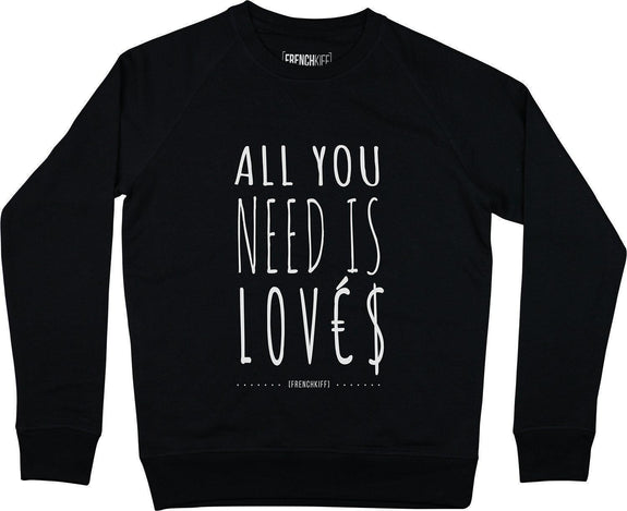 Sweatshirt All you need is lovés Noir by [FRENCHKIFF]