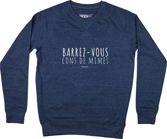 Sweatshirt Barrez-vous cons de mimes Bleu chiné by [FRENCHKIFF]