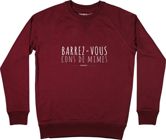 Sweatshirt Barrez-vous cons de mimes Bordeaux by [FRENCHKIFF]
