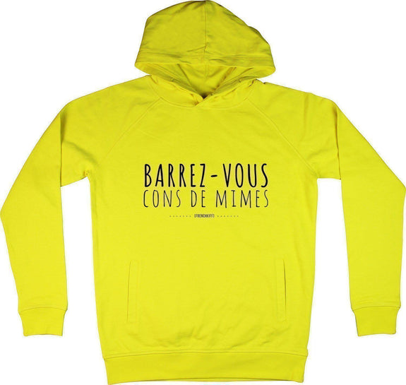 Sweat à capuche Barrez-vous cons de mimes Jaune by [FRENCHKIFF]