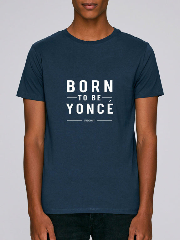 T-shirt Born to be Yoncé XS by [FRENCHKIFF]
