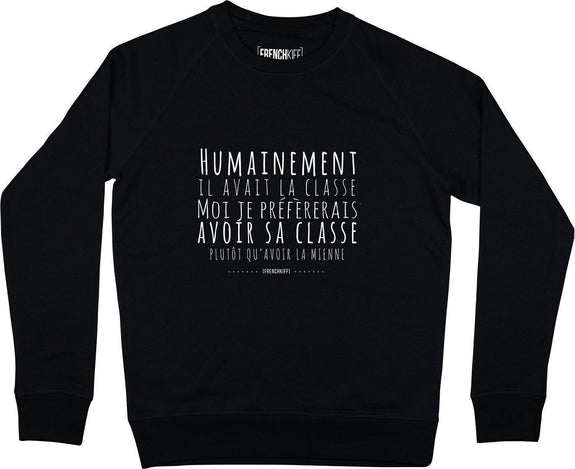 Sweatshirt Humainement il avait la classe Noir by [FRENCHKIFF]