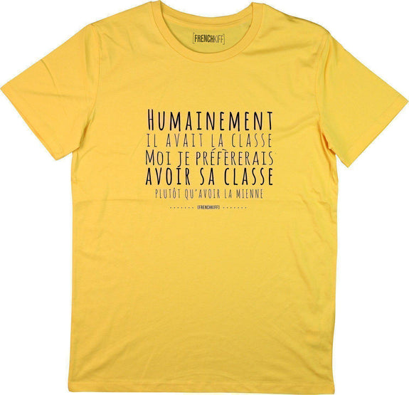T-shirt Humainement il avait la classe Jaune moutarde by [FRENCHKIFF]